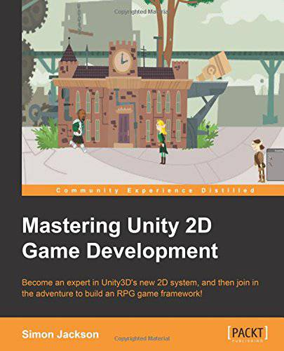 [E-Book] Mastering Unity 2D Game Development