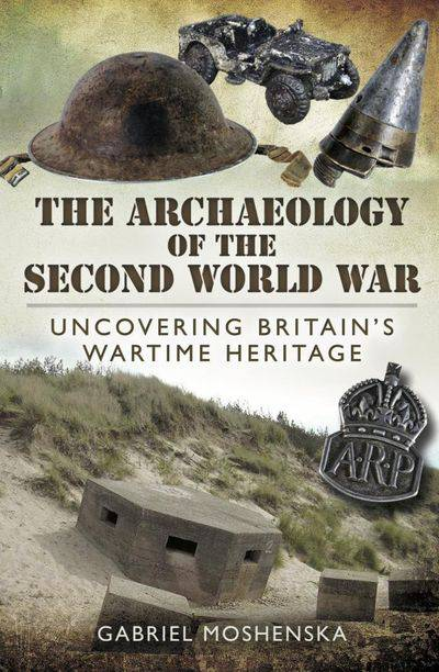[E-Book] The Archaeology of the Second World War