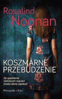 Rosalind Noonan - Koszmarne przebudzenie