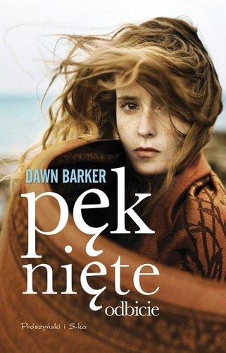 Dawn Barker - Pęknięte odbicie