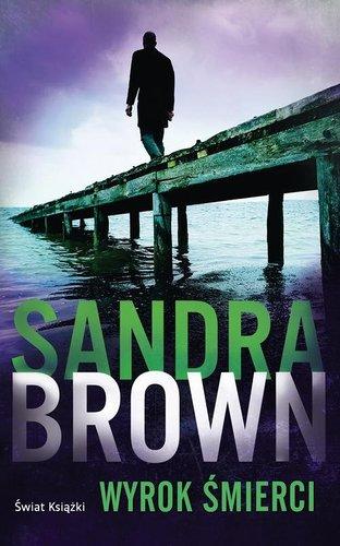 Sandra Brown - Wyrok śmierci