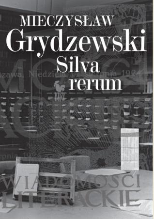 Mieczysław Grydzewski - Silva rerum