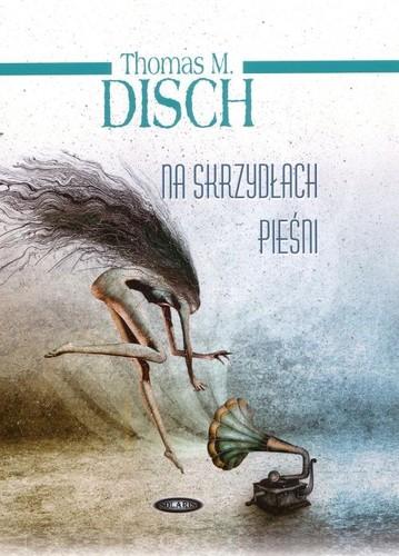 Thomas Michael Disch - Na skrzydłach pieśni