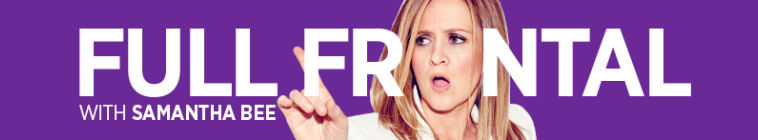 Full Frontal With Samantha Bee S01E22 720p HDTV x264-MiNDTHEGAP