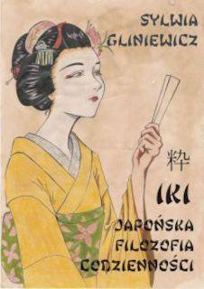 Iki: Japońska filozofia codzienności - Sylwia Gliniewicz