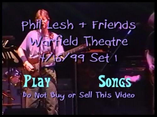 Phil Lesh Phriends - 1999-04-16 Warfield Theater, San Francisco, CA VOB