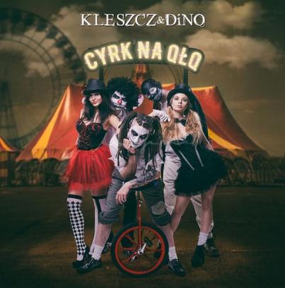 Kleszcz & DiNO - Cyrk na q³q (2017)