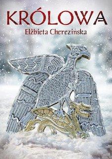 Cykl: Harda królowa (tomy 1 i 2) - El¿bieta Chereziñska
