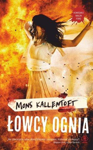 Mons Kallentoft - Łowcy ognia
