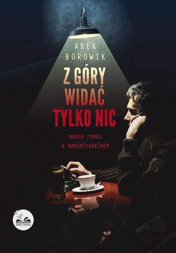 Z góry widać tylko nic - Arek Borowik