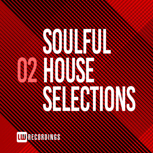 LW Recordings - Soulful House Selections Vol 02 (2019)